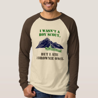Funny Movie T-Shirt, I wasn't a boy scout..brownie T-Shirt