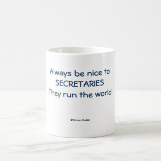 Funny mug: Always be nice to secretaries. . . Coffee Mug