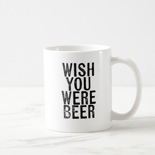 Funny Mug for Beer Lovers - Wish You