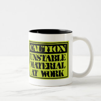 Funny Mugs: Caution Unstable Materials At Work Two-Tone Mug