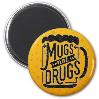 Funny Mugs Not Drugs Beer Drinking Typography 6 Cm Round Magnet