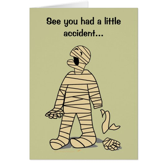 Funny Mummy Broken Hand Feel Better Soon Card