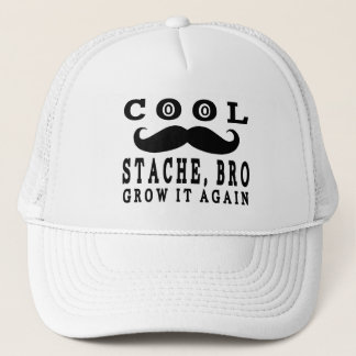 Funny Mustache Cool Stache Bro Grow it again Trucker Hat