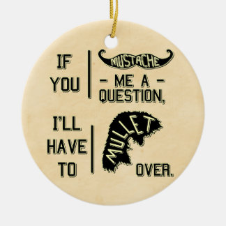 Funny Mustache Question Mullet Joke Pun Christmas Ornament