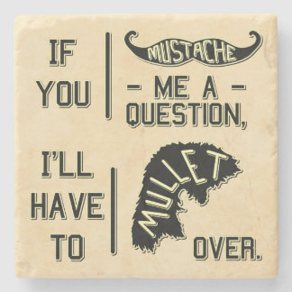Funny Mustache Question Mullet Joke Pun Stone Coaster