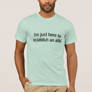 Funny My Alibi Party Gift T-Shirt