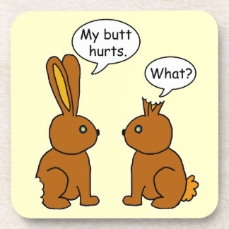 Funny My Butt Hurts Bunnies Drink Coasters