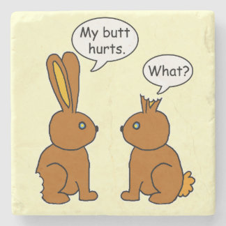 Funny My Butt Hurts Bunnies Stone Coaster
