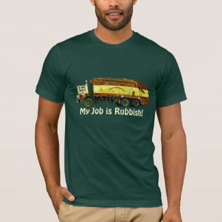 "Funny ""My Job is Rubbish"" Trash Truck Driver Tee"