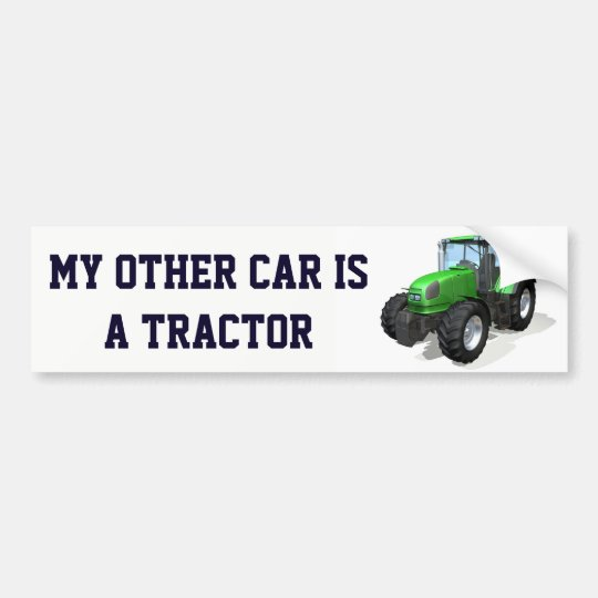 "Funny ""My Other Car Is a Tractor"" Bumper"