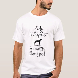 Funny My Whippet is Smarter Than You Quote T-Shirt