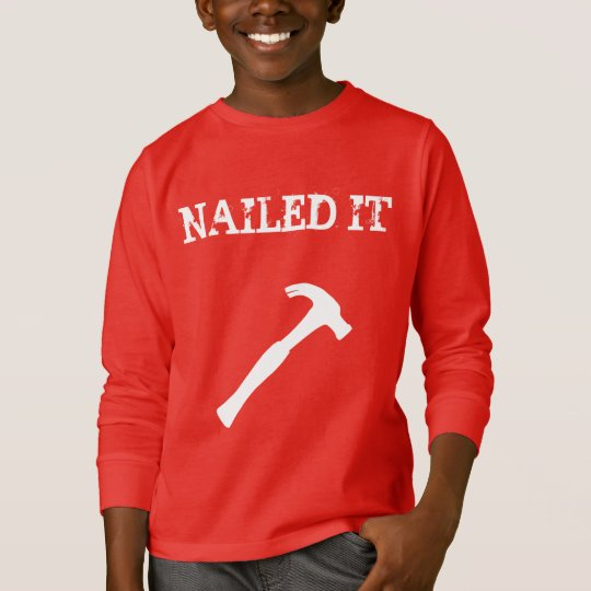 Funny Nailed It T-Shirt