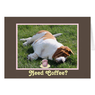 "Funny ""Need Coffee"" Birthday Card w/Basset Hound"
