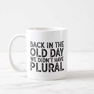 Funny Nerdy Back in the Old Day Typography Coffee Mug