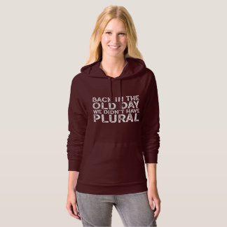 Funny Nerdy Back in the Old Day Typography Hoodie