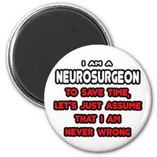 Funny Neurosurgeon T-Shirts and Gifts 6 Cm Round Magnet