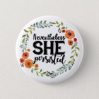 Funny Nevertheless she persisted cute vintage meme 6 Cm Round Badge