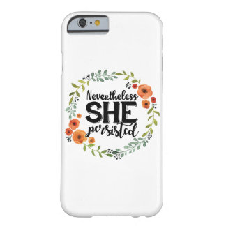 Funny Nevertheless she persisted cute vintage meme Barely There iPhone 6 Case
