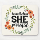 Funny Nevertheless she persisted cute vintage meme Mouse Mat