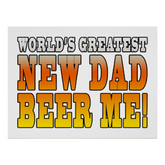 Funny New Fathers Worlds Greatest New Dad Poster