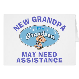 Funny New Grandpa May Need Assistance Greeting Card