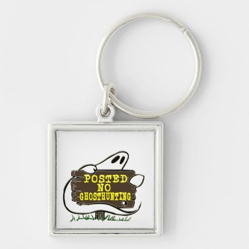Funny No Ghost Hunting Sign Keychains