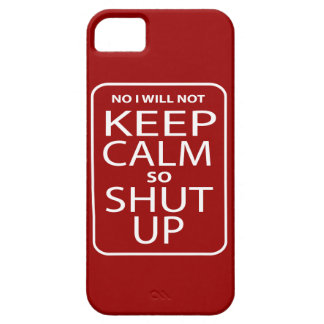 Funny No I will not keep calm iPhone 5 Covers