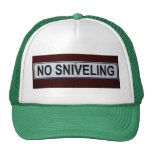 Funny No Sniveling Sign Hats