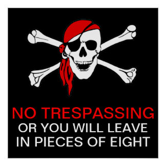 Funny No Trespassing Pirate Skull and Crossbones Poster