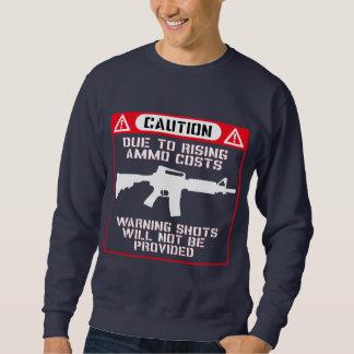 Funny! No Warning Shots... Sweatshirt