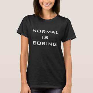 Funny Normal is Boring Black and White Hipster T-Shirt