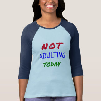 Funny not adulting today text