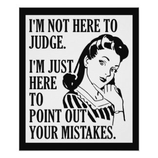 """Funny """"Not Here To Judge"""" poster"""