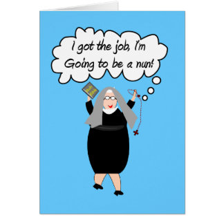 "Funny Nun Cards ""Got The Job!"" (Gail Gabel)"