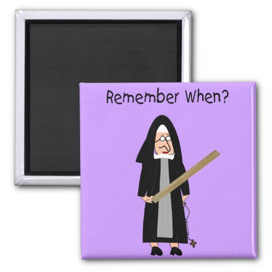 "Funny Nun Cards :Nuns Carried Rulers"" Magnet"