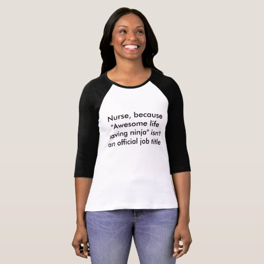Funny Nurse Quote T-Shirt