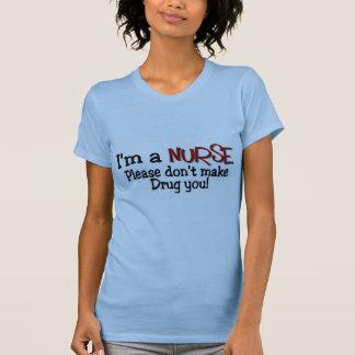 """Funny Nurse T-shirt """"Don't Make Me Drug You"""""""