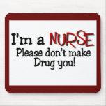 "Funny Nurse T-shirt ""Don't Make Me Drug You"" Mouse Mat"