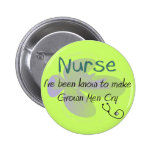 """Funny Nurse T-shirts and gifts """"Grown Men Cry"""" Pinback Button"""