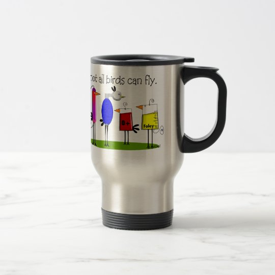 "Funny Nurse Travel Mug ""Not All Birds Can Fly"""