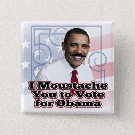 Funny Obama Moustache 15 Cm Square Badge