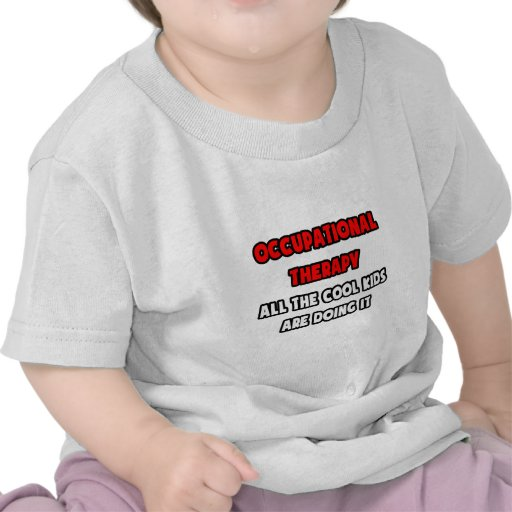 Funny Occupational Therapist Shirts and Gifts Tee Shirt