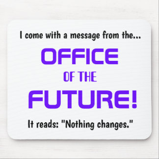 Funny Office Change Quote - Demotivational Joke Mouse Mat