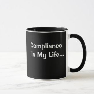 Funny Office Saying - Compliance Is My Life
