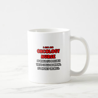 Funny Oncology Nurse .. Highly Unlikely Coffee Mugs