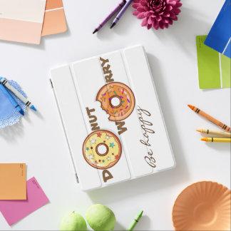 "Funny & optimimistic ""donut worry, be happy"" iPad cover"