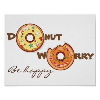 """Funny & optimimistic """"donut worry, be happy"""" poster"""