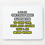Funny Orthopaedic Surgeon T-Shirts and Gifts Mousemat