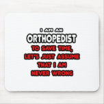 Funny Orthopaedist T-Shirts and Gifts Mouse Mats