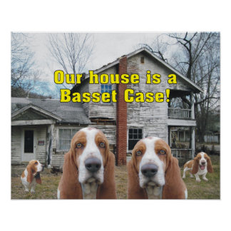 Funny Our House Is A Basset Case! Poster